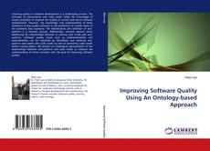 Bookcover of Improving Software Quality Using An Ontology-based Approach