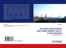 Capa do livro de REGIONAL EMPLOYMENT AND LABOR MARKET POLICY IN IDA-VIRUMAA