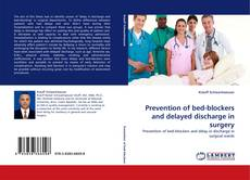 Bookcover of Prevention of bed-blockers and delayed discharge in surgery