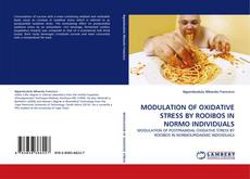 Bookcover of MODULATION OF OXIDATIVE STRESS BY ROOIBOS IN NORMO INDIVIDUALS