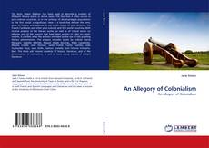Bookcover of An Allegory of Colonialism