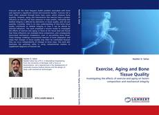 Bookcover of Exercise, Aging and Bone Tissue Quality
