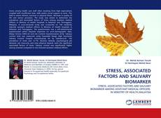 Bookcover of STRESS, ASSOCIATED FACTORS AND SALIVARY BIOMARKER