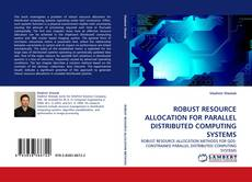 Portada del libro de ROBUST RESOURCE ALLOCATION FOR PARALLEL DISTRIBUTED COMPUTING SYSTEMS