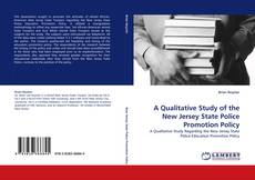 Bookcover of A Qualitative Study of the New Jersey State Police Promotion Policy
