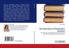 Bookcover of The Education of Prospective Teachers