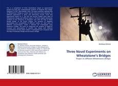 Three Novel Experiments on Wheatstone's Bridges的封面