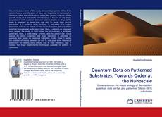Copertina di Quantum Dots on Patterned Substrates: Towards Order at the Nanoscale