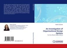 Capa do livro de An Investigation of Organizational Design Options