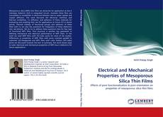 Bookcover of Electrical and Mechanical Properties of Mesoporous Silica Thin Films