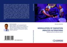 Bookcover of MODULATION OF RADIATION INDUCED ALTERATIONS