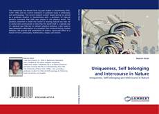 Bookcover of Uniqueness, Self belonging and Intercourse in Nature