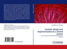 Context, design and implementation of a control system kitap kapağı