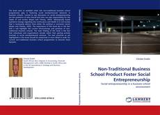 Bookcover of Non-Traditional Business School Product Foster Social Entrepreneurship