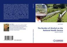Buchcover von The Burden of Alcohol on the National Health Service
