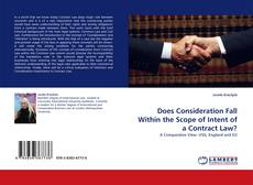 Capa do livro de Does Consideration Fall Within the Scope of Intent of a Contract Law?