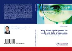 Bookcover of Using multi-agent system for code and data propagation