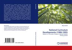 Bookcover of National Curriculum Developments (1988-1995)