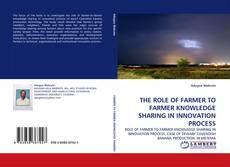 Borítókép a  THE ROLE OF FARMER TO FARMER KNOWLEDGE SHARING IN INNOVATION PROCESS - hoz