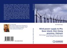 Bookcover of Wind power supply to Phu Quoc island, Kien Giang province, Vietnam