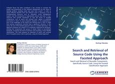 Bookcover of Search and Retrieval of Source Code Using the Faceted Approach