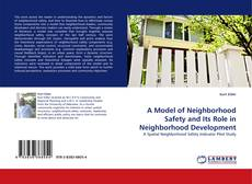Bookcover of A Model of Neighborhood Safety and Its Role in Neighborhood Development