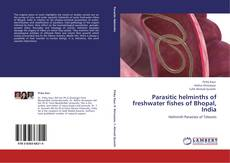 Capa do livro de Parasitic helminths of freshwater fishes of Bhopal, India