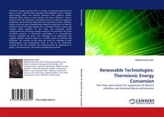 Bookcover of Renewable Technologies: Thermionic Energy Conversion