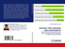 Portada del libro de ANTIPOLE TREE INDEXING AND GRAPHGREPVF