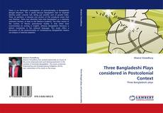 Borítókép a  Three Bangladeshi Plays considered in Postcolonial Context - hoz