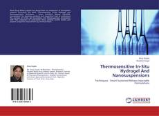 Bookcover of Thermosensitive In-Situ Hydrogel And Nanosuspensions