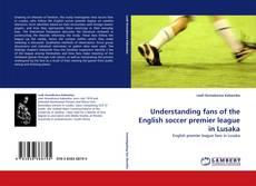 Buchcover von Understanding fans of the English soccer premier league in Lusaka