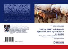 Copertina di Dosis de PMSG y tiempo de aplicación en la reproducción de ovejas