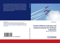 Bookcover of Turkish Defense Industry and Undersecretariat for Defense Industries