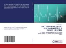 Bookcover of BULLYING OF IRISH AND FILIPINO NURSES IN A DUBLIN HOSPITAL