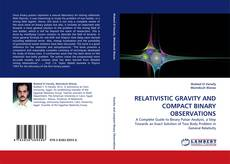 Bookcover of RELATIVISTIC GRAVITY AND COMPACT BINARY OBSERVATIONS