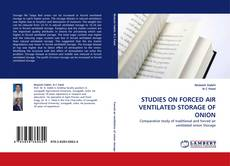 Bookcover of STUDIES ON FORCED AIR VENTILATED STORAGE OF ONION