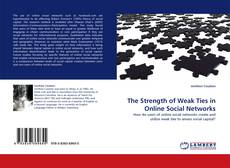 Bookcover of The Strength of Weak Ties in Online Social Networks