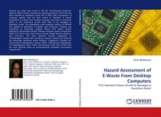 Bookcover of Hazard Assessment of E-Waste From Desktop Computers