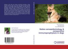 Rabies seroepidemiology & comparative       immunoprophylaxis in dogs的封面