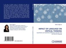 Bookcover of IMPACT OF LANGUAGE ON CRITICAL THINKING