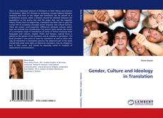 Bookcover of Gender, Culture and Ideology in Translation
