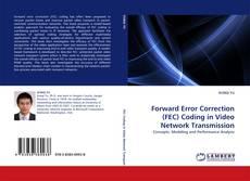 Bookcover of Forward Error Correction (FEC) Coding in Video Network Transmission