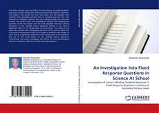 Borítókép a  An Investigation Into Fixed Response Questions In Science At School - hoz