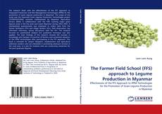 Bookcover of The Farmer Field School (FFS) approach to Legume Production in Myanmar