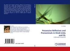 Bookcover of Possessive Reflexives and Pronominals in Hindi-Urdu and ISL