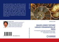 Couverture de MAJOR LOWER TERTIARY LARGER FORAMINIFERA OF INDIA