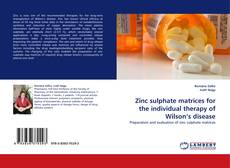 Buchcover von Zinc sulphate matrices for the individual therapy of Wilson's disease
