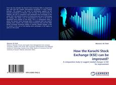 Capa do livro de How the Karachi Stock Exchange (KSE) can be improved?