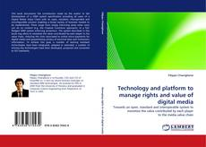 Bookcover of Technology and platform to manage rights and value of digital media